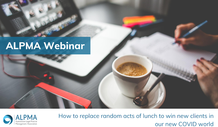 How to replace random acts of lunch to win new clients in our new COVID world -