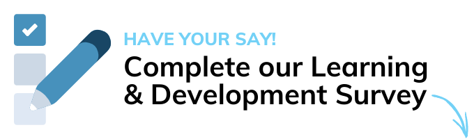 Complete our Learning & Development Survey